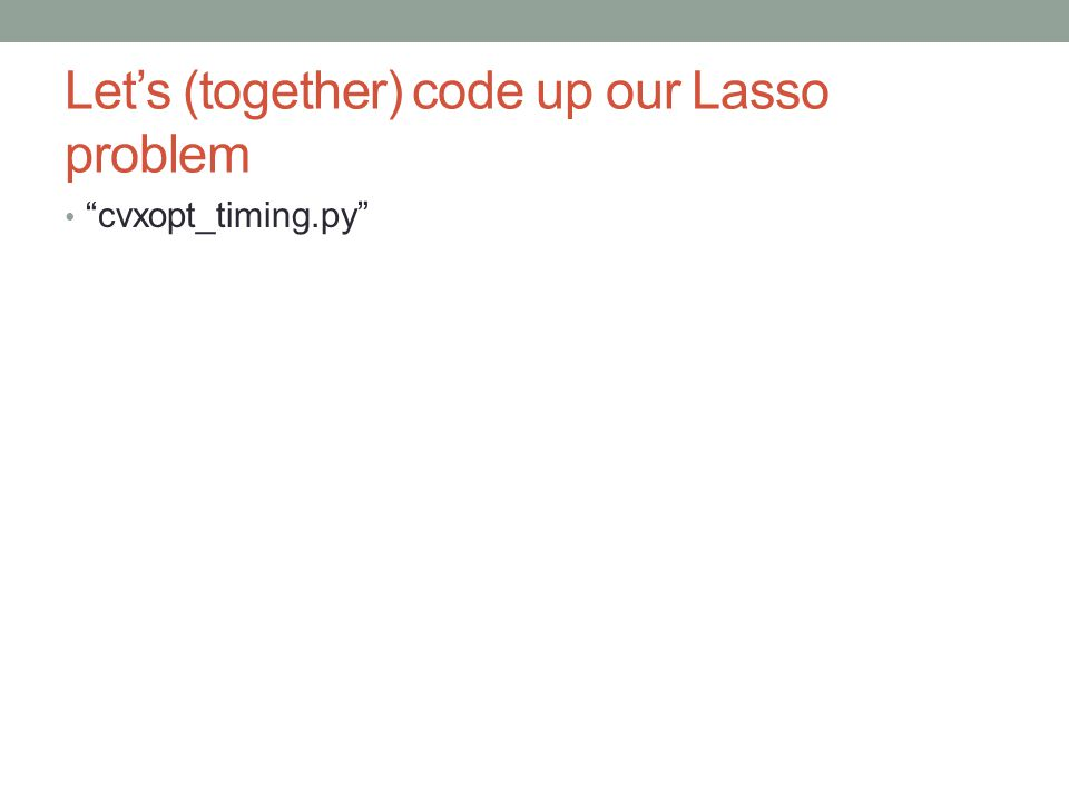 Let's (together) code up our Lasso problem