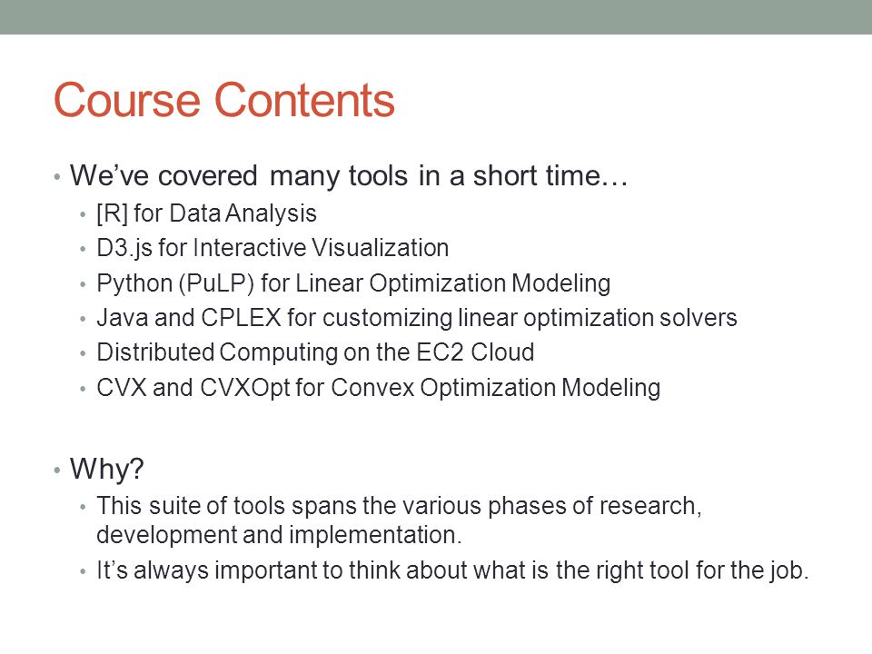 Course Contents We've covered many tools in a short time… Why