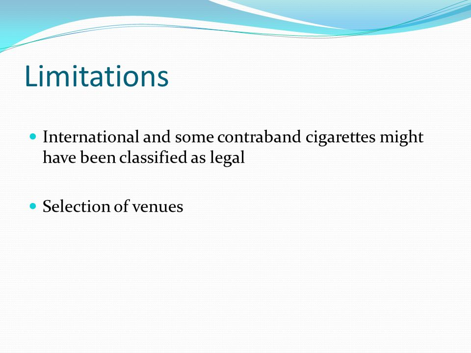 Limitations International and some contraband cigarettes might have been classified as legal.