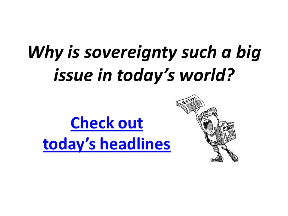 Why is sovereignty such a big issue in today's world
