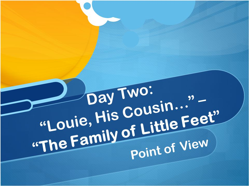 Day Two: Louie, His Cousin… – The Family of Little Feet