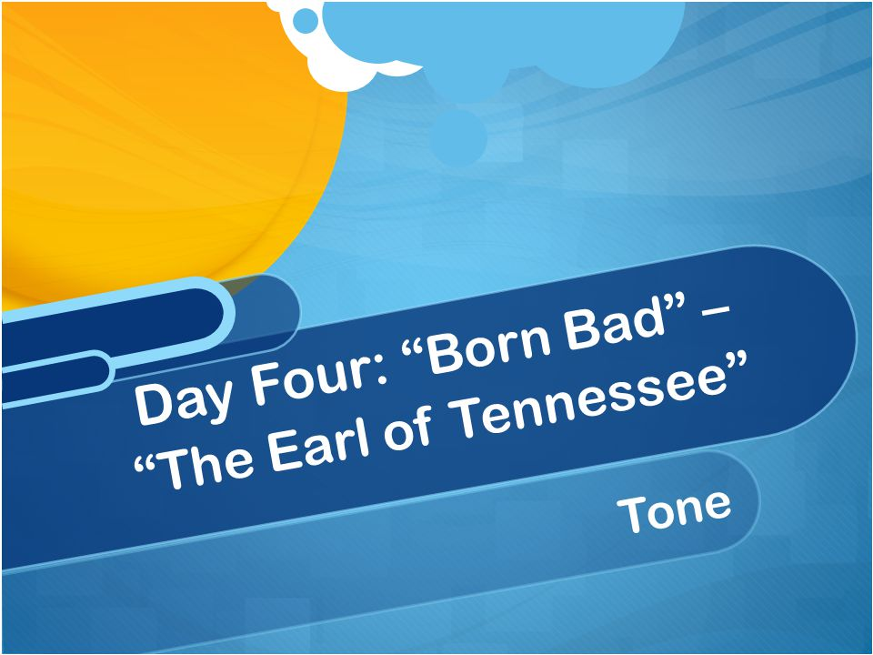 Day Four: Born Bad – The Earl of Tennessee