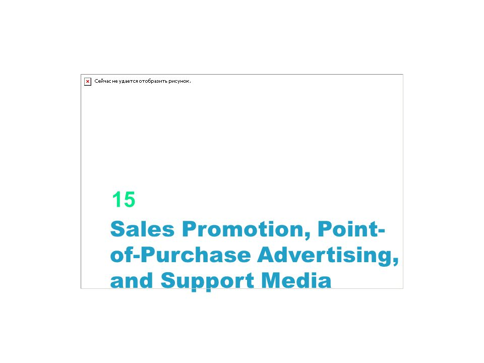 15 Sales Promotion, Point-of-Purchase Advertising, and Support Media