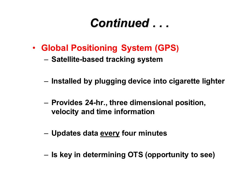 Continued . . . Global Positioning System (GPS)