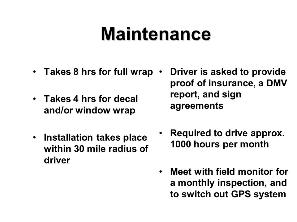 Maintenance Takes 8 hrs for full wrap