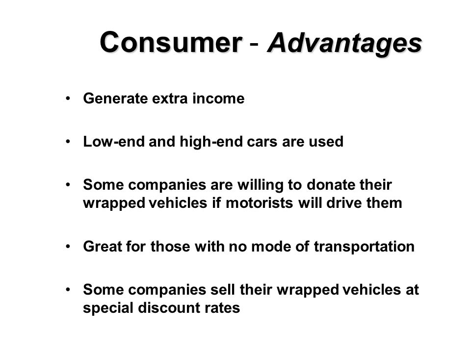 Consumer - Advantages Generate extra income