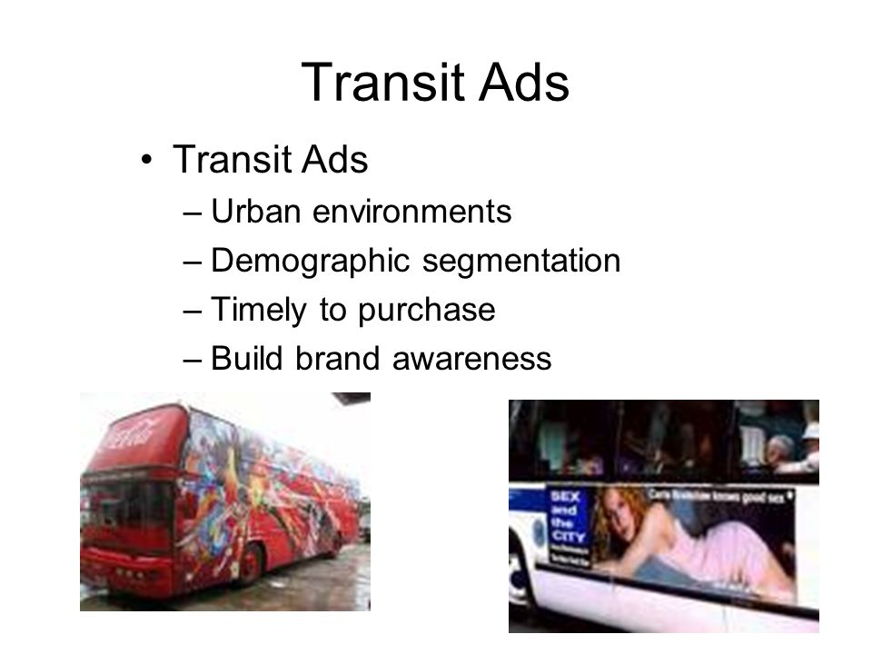 Transit Ads Transit Ads Urban environments Demographic segmentation