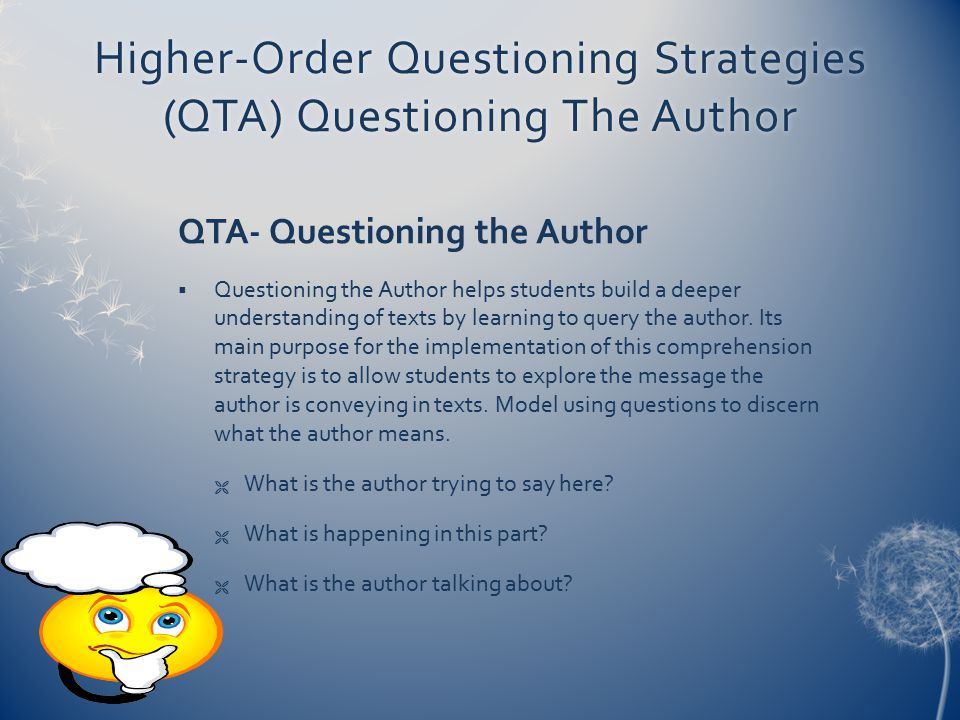 Higher-Order Questioning Strategies (QTA) Questioning The Author