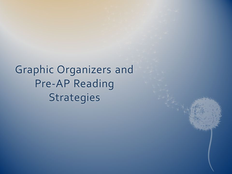 Graphic Organizers and Pre-AP Reading Strategies