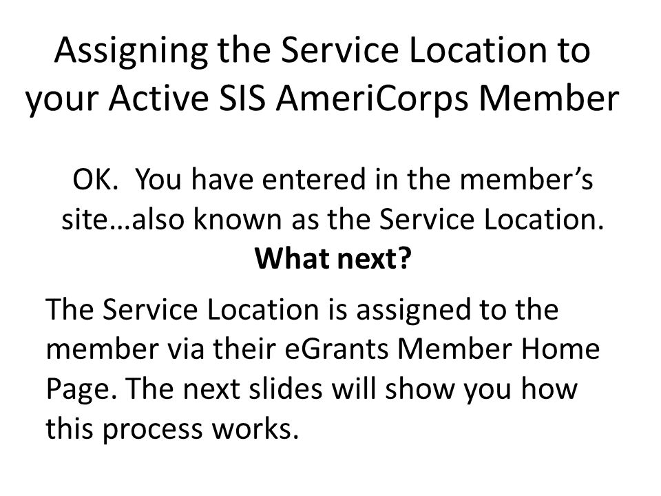 Assigning the Service Location to your Active SIS AmeriCorps Member
