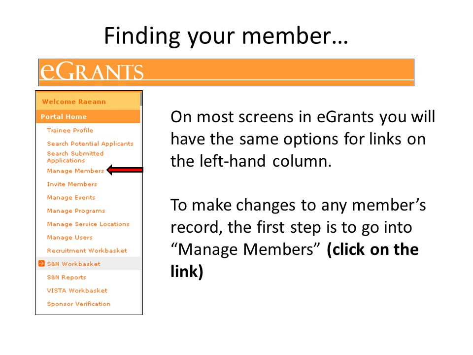 Finding your member… On most screens in eGrants you will have the same options for links on the left-hand column.
