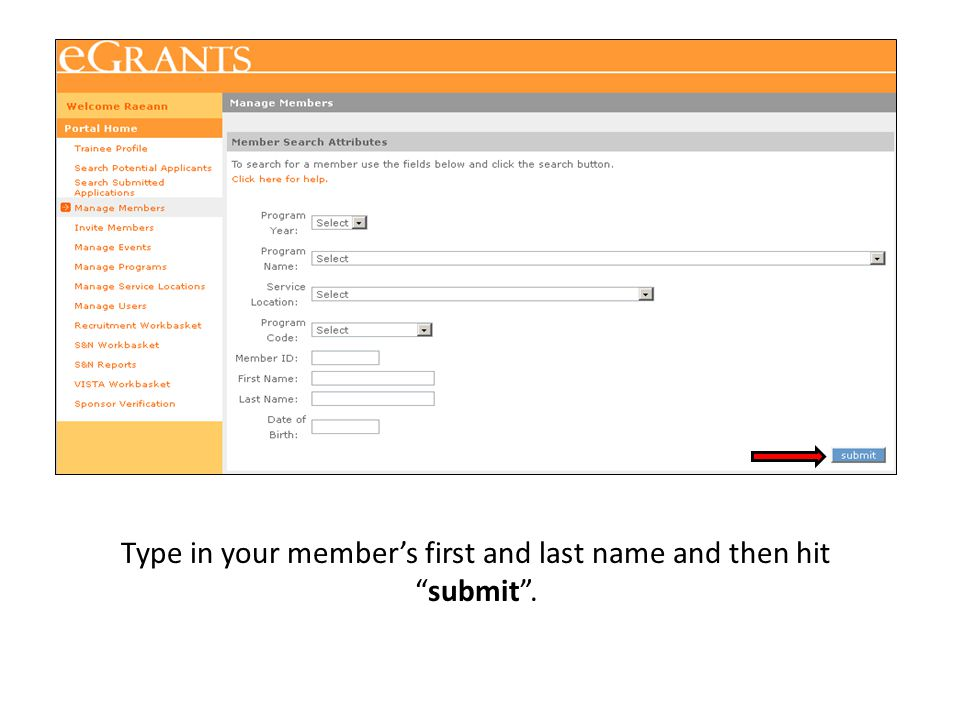Type in your member's first and last name and then hit submit .