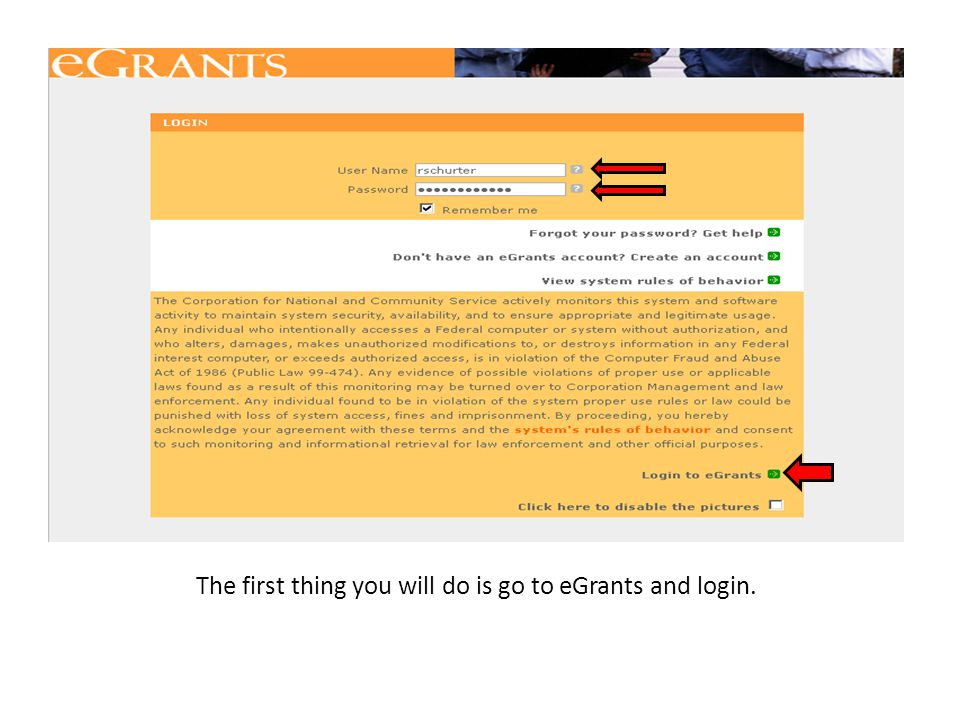 The first thing you will do is go to eGrants and login.
