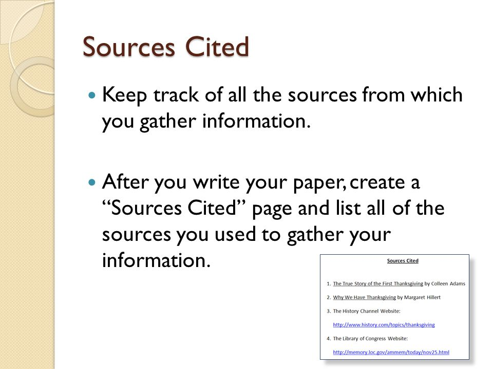 Sources Cited Keep track of all the sources from which you gather information.