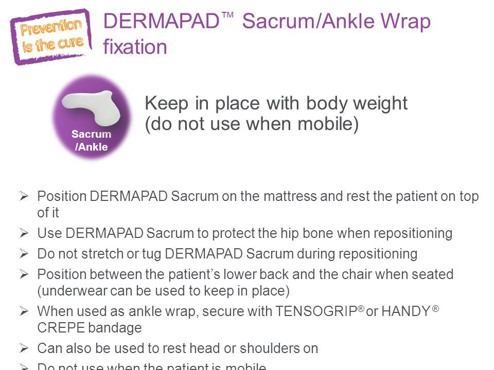 DERMAPAD™ Sacrum/Ankle Wrap fixation