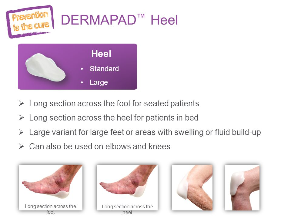 DERMAPAD™ Heel Heel Long section across the foot for seated patients