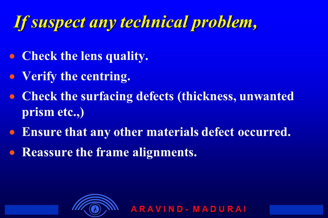 If suspect any technical problem,
