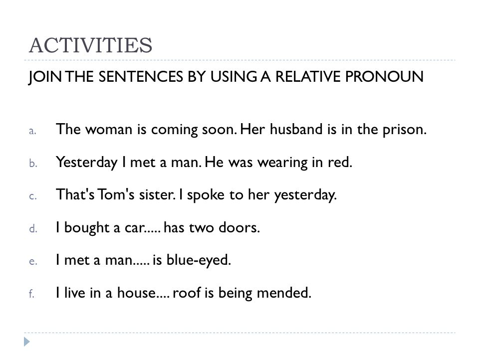 ACTIVITIES JOIN THE SENTENCES BY USING A RELATIVE PRONOUN