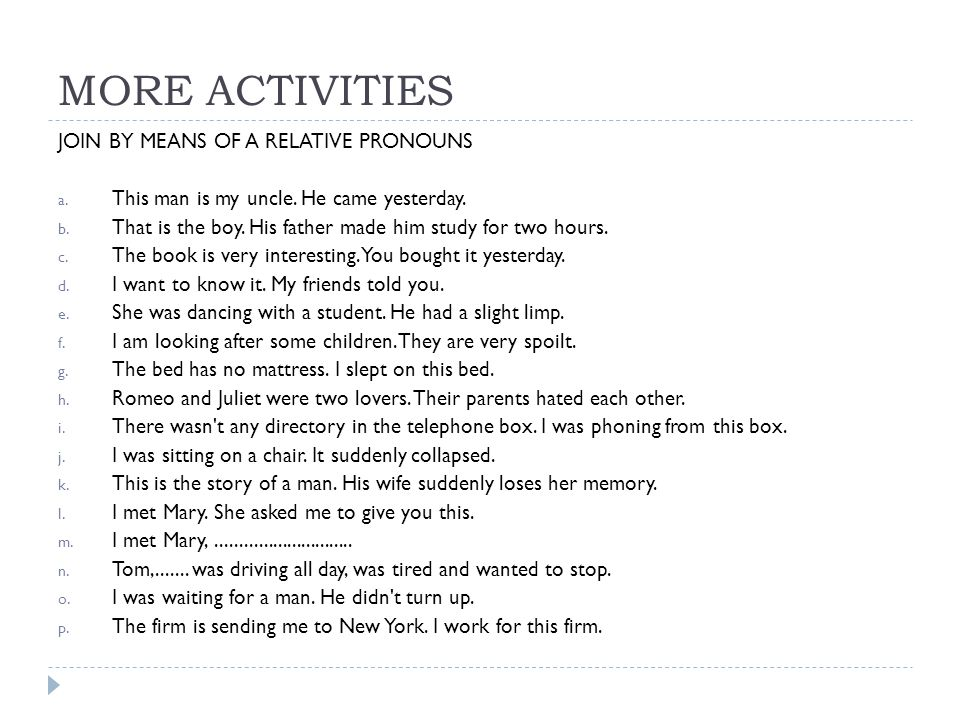 MORE ACTIVITIES JOIN BY MEANS OF A RELATIVE PRONOUNS