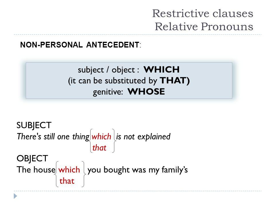 Restrictive clauses Relative Pronouns