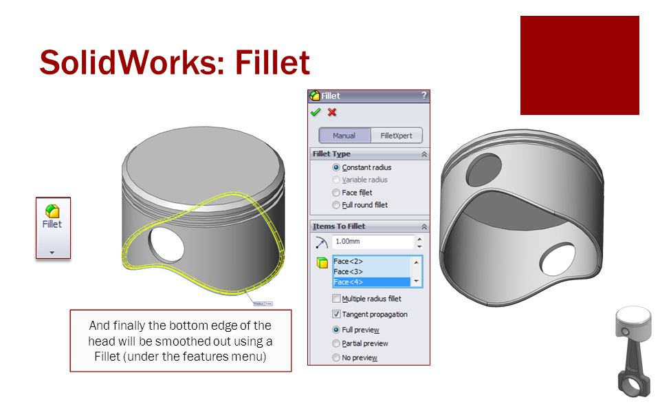 SolidWorks: Fillet And finally the bottom edge of the head will be smoothed out using a Fillet (under the features menu)