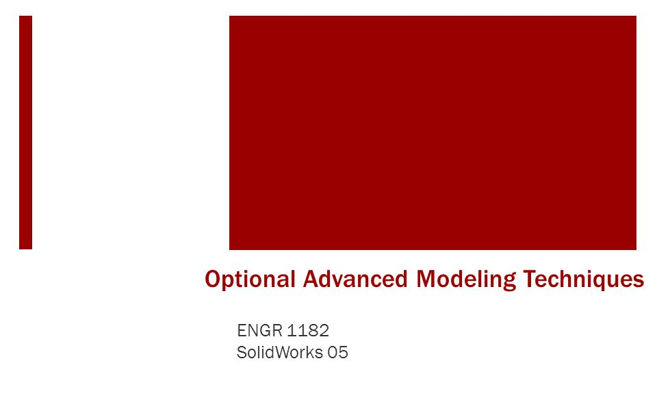 Optional Advanced Modeling Techniques