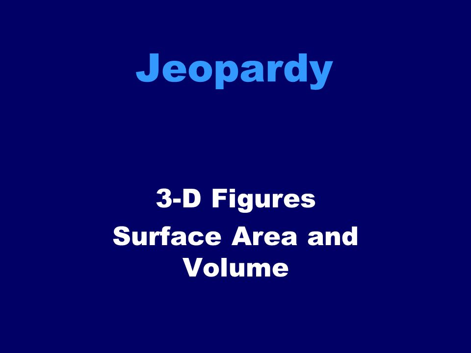 3-D Figures Surface Area and Volume