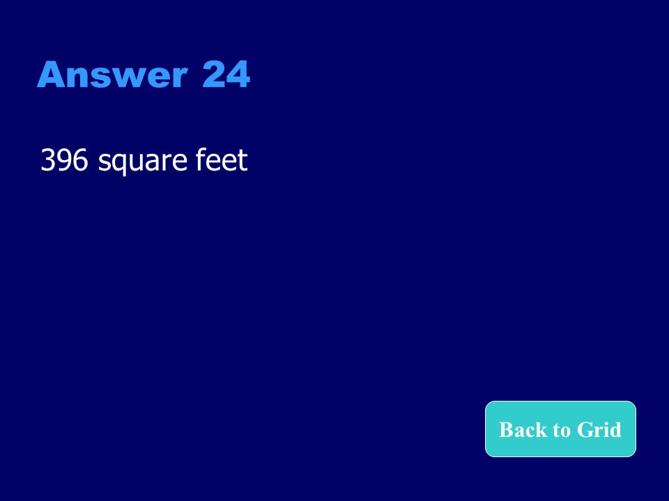 Answer 24 396 square feet Back to Grid