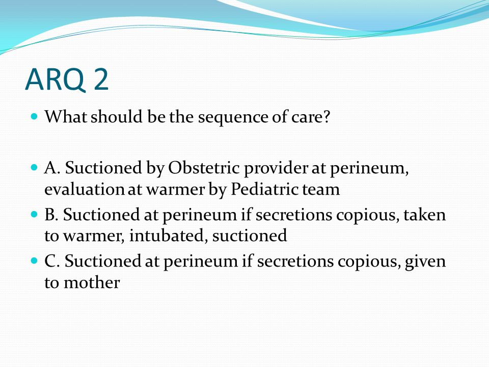 ARQ 2 What should be the sequence of care