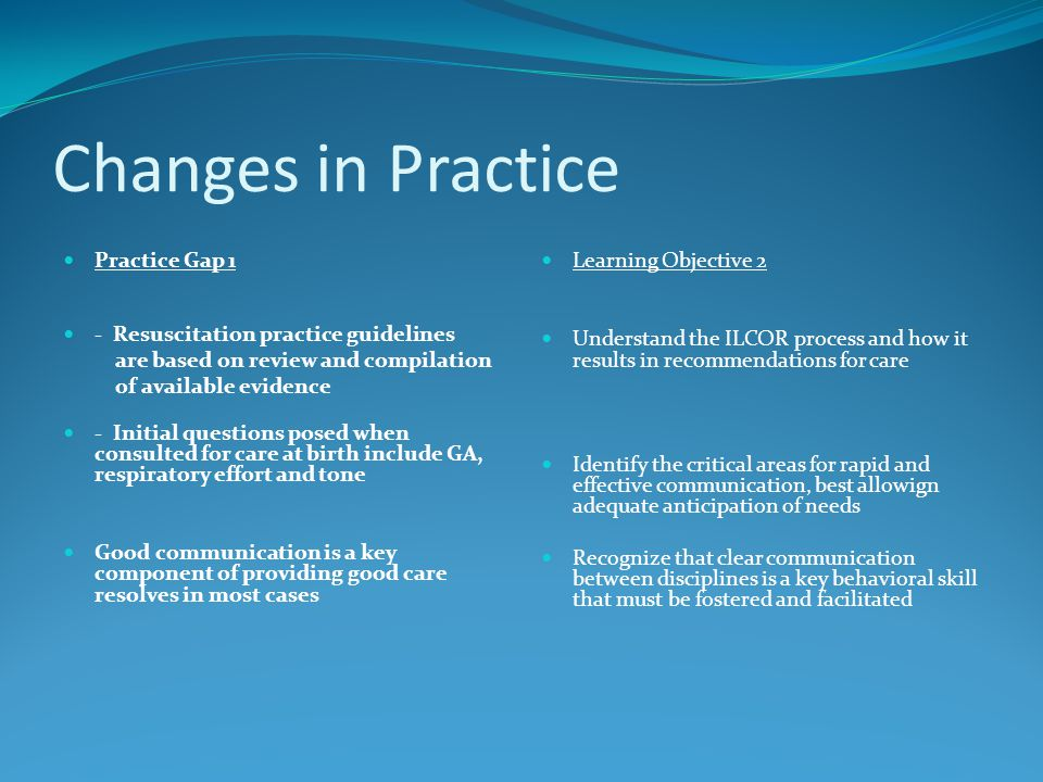 Changes in Practice Practice Gap 1 - Resuscitation practice guidelines