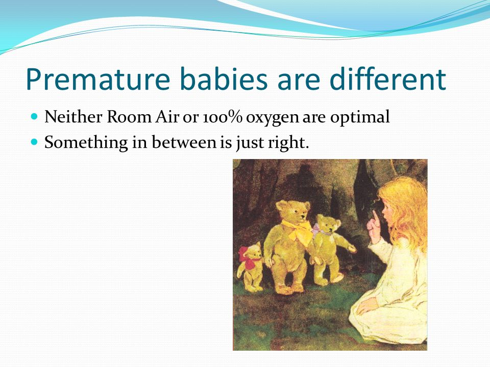 Premature babies are different