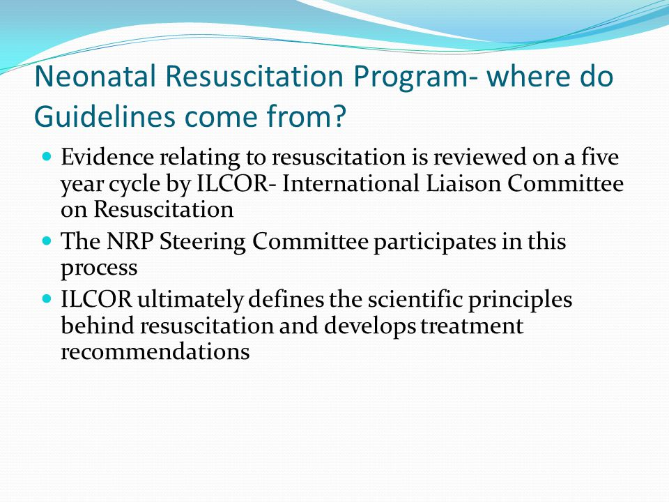 Neonatal Resuscitation Program- where do Guidelines come from