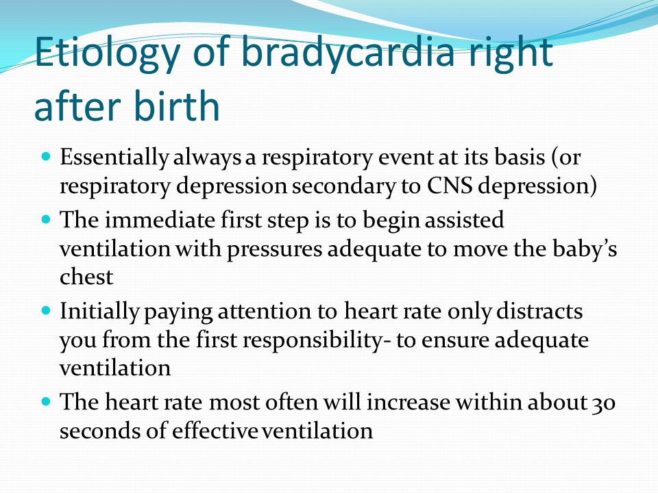 Etiology of bradycardia right after birth