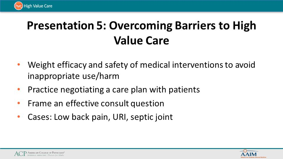 Presentation 5: Overcoming Barriers to High Value Care