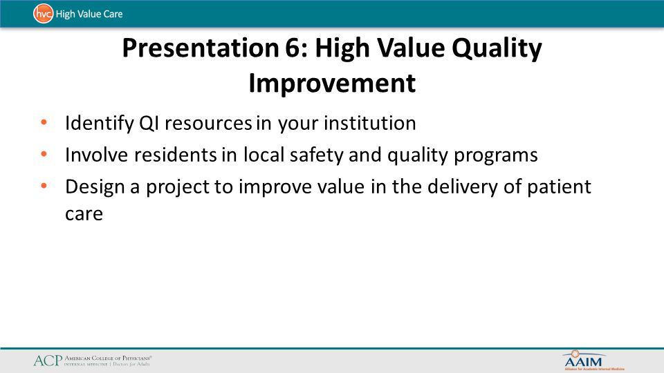 Presentation 6: High Value Quality Improvement