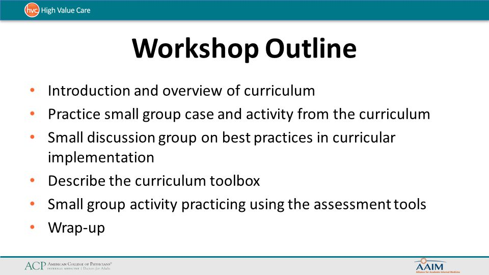 Workshop Outline Introduction and overview of curriculum