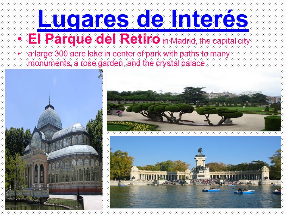 Lugares de Interés El Parque del Retiro in Madrid, the capital city