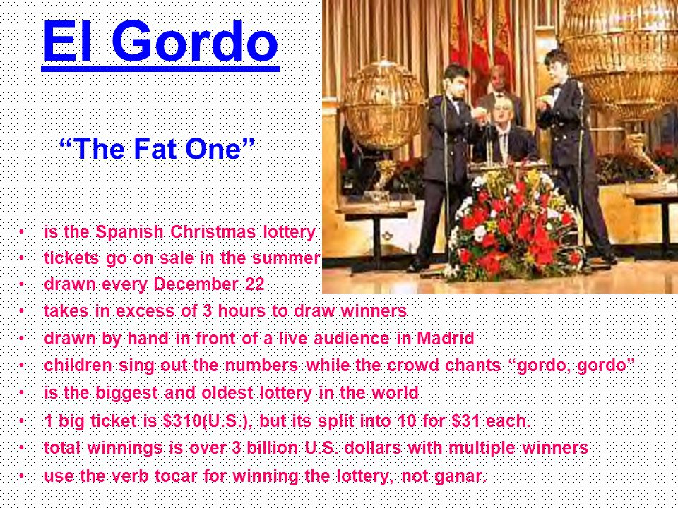 El Gordo The Fat One is the Spanish Christmas lottery