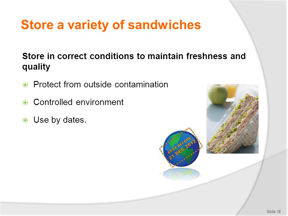 Store a variety of sandwiches
