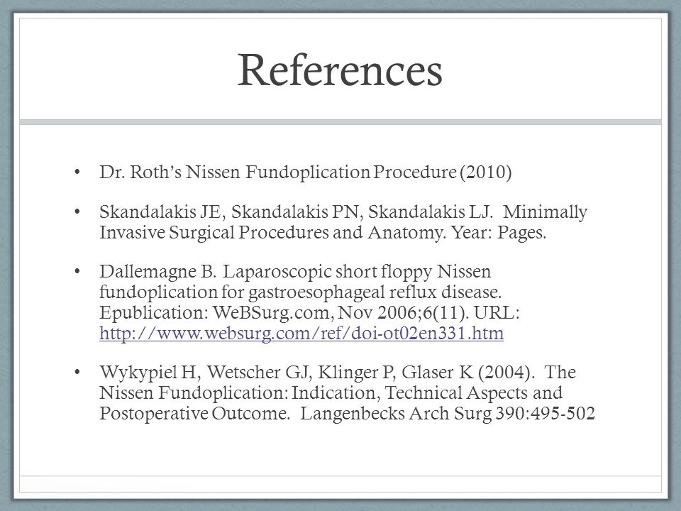 References Dr. Roth's Nissen Fundoplication Procedure (2010)
