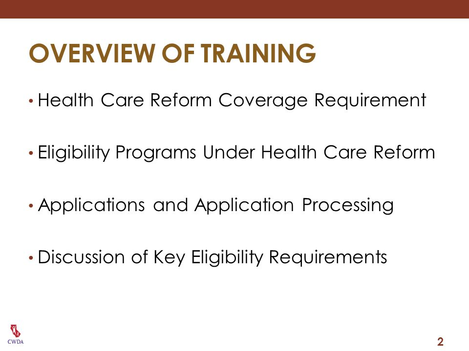 OVERVIEW OF TRAINING Health Care Reform Coverage Requirement