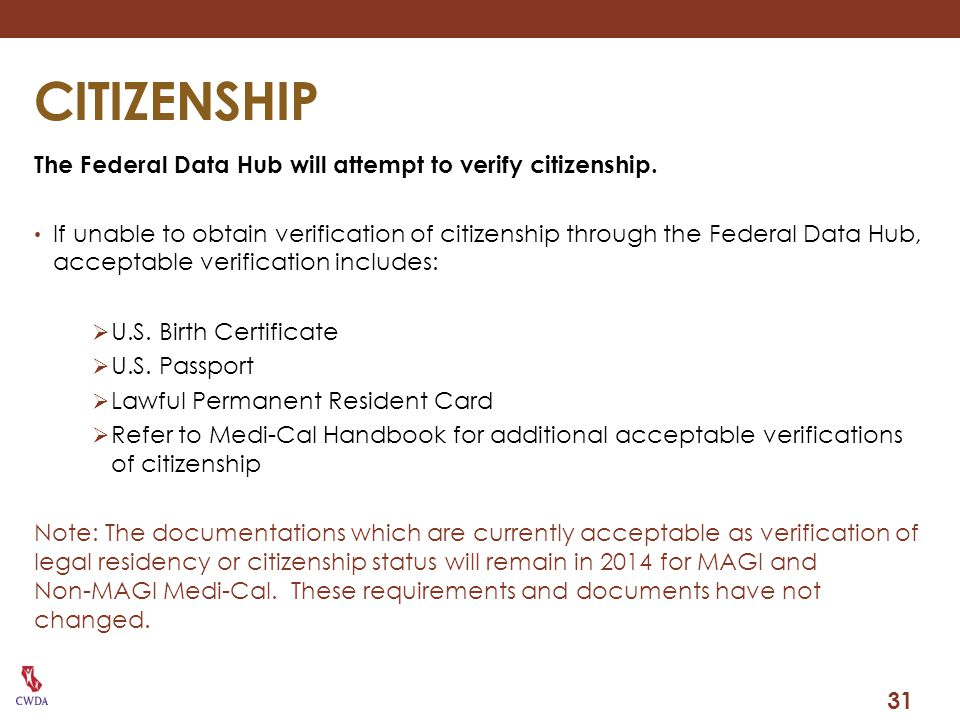CITIZENSHIP The Federal Data Hub will attempt to verify citizenship.