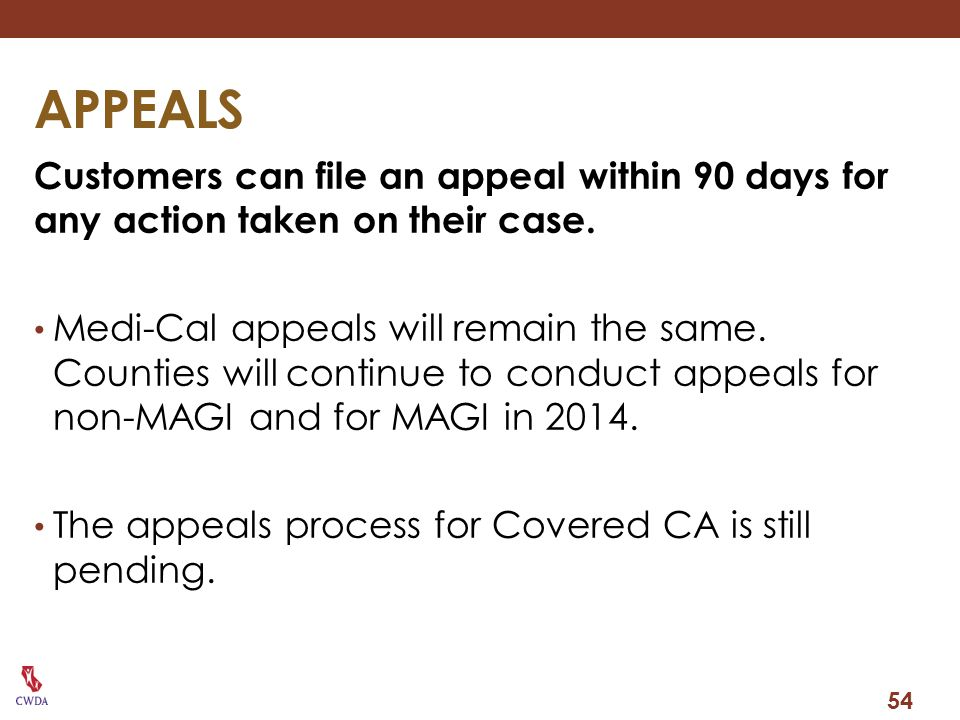 APPEALS Customers can file an appeal within 90 days for any action taken on their case.