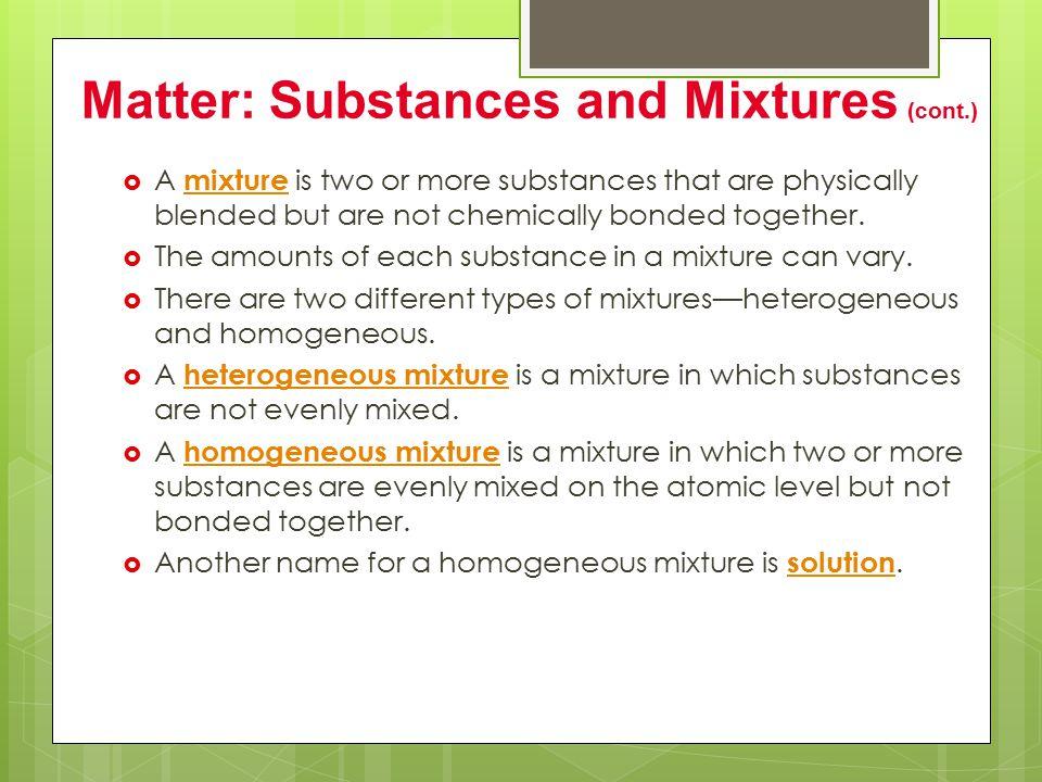 Matter: Substances and Mixtures (cont.)