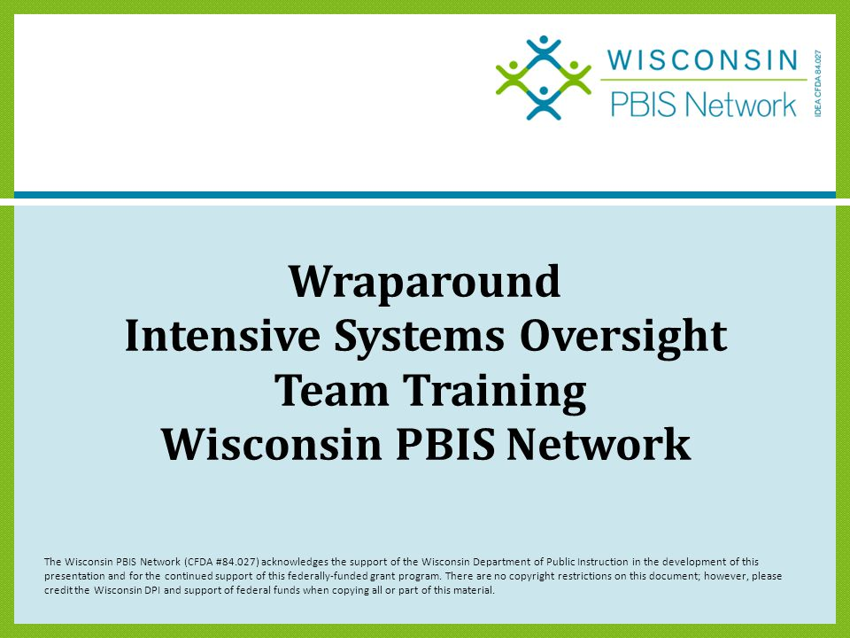 Wraparound Intensive Systems Oversight Team Training Wisconsin PBIS Network