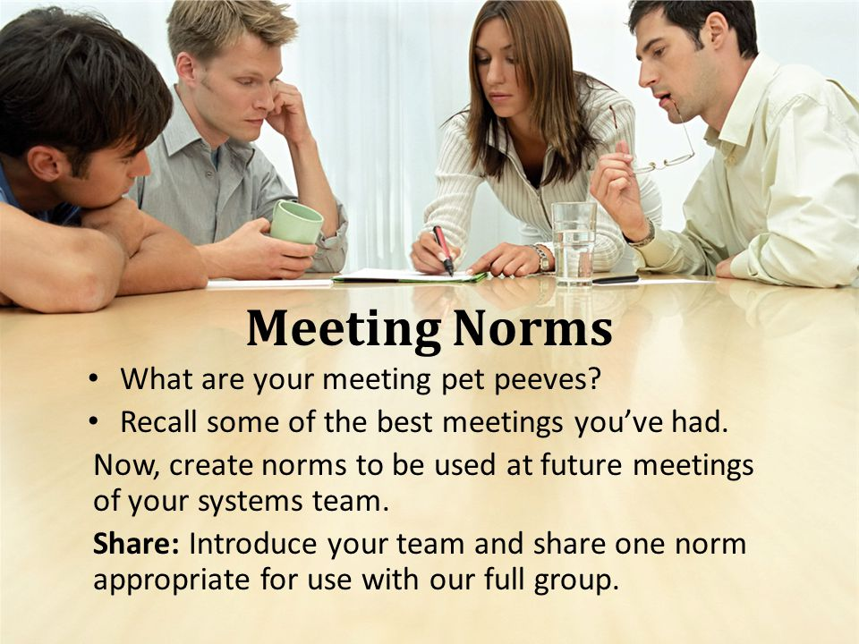 Meeting Norms What are your meeting pet peeves