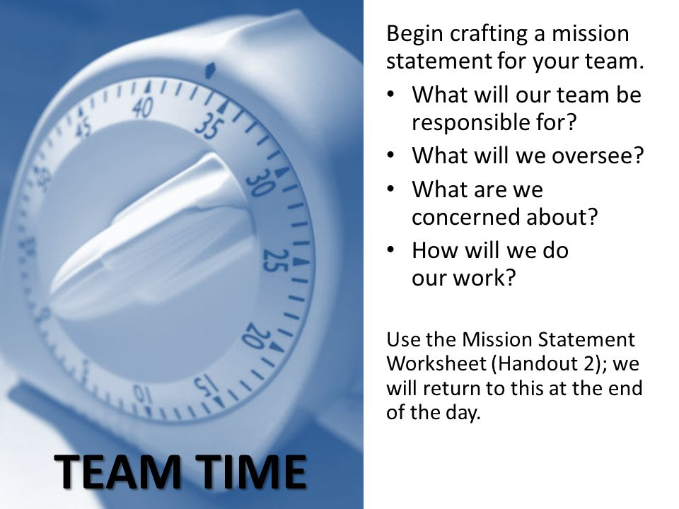 Begin crafting a mission statement for your team.