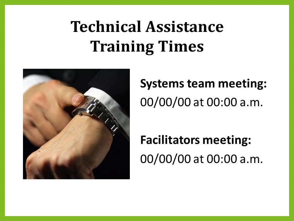 Technical Assistance Training Times