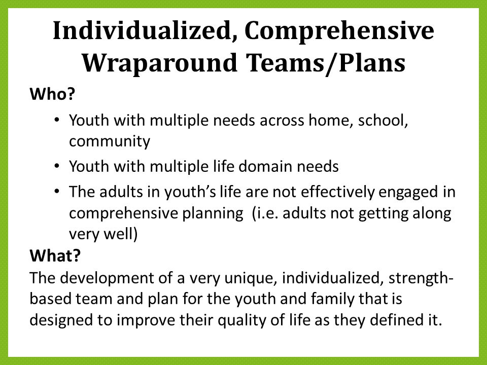 Individualized, Comprehensive Wraparound Teams/Plans