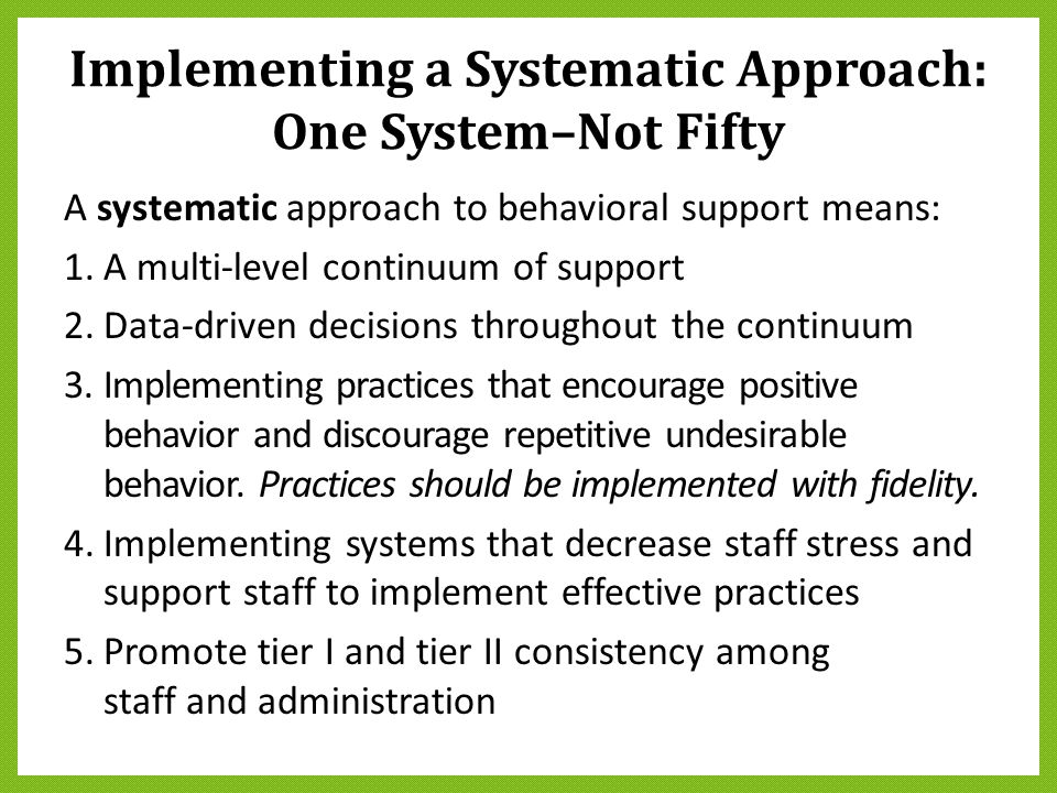 Implementing a Systematic Approach: One System–Not Fifty